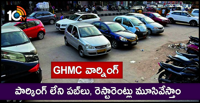 GHMC ACTION TAKING ON Pubs and restaurants parking ISSUE