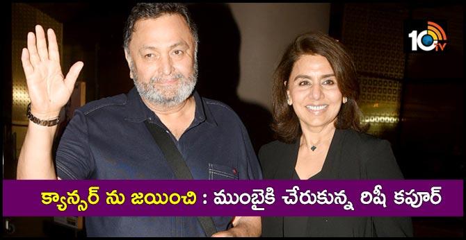 Rishi Kapoor Returns Cancer Treatment