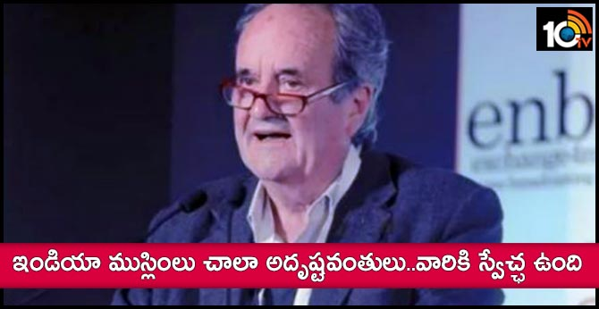 india muslims very luckier than those in islamic countries says veteran journalist mark tully