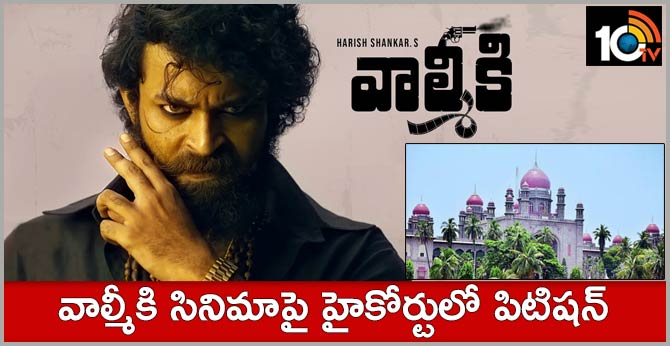 petition in Telangana High Court  to change valmiki film title