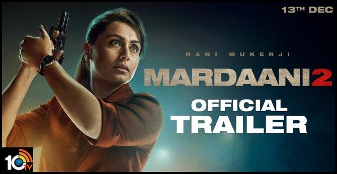 Mardaani 2 - Official Trailer