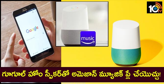 Android device, Amazon Music, Google Home, Google Home speaker