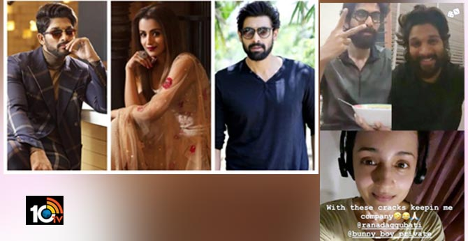 Trisha bonds with Rana Daggubati and Allu Arjun over a video call and reveals allu arjun secret instagram account