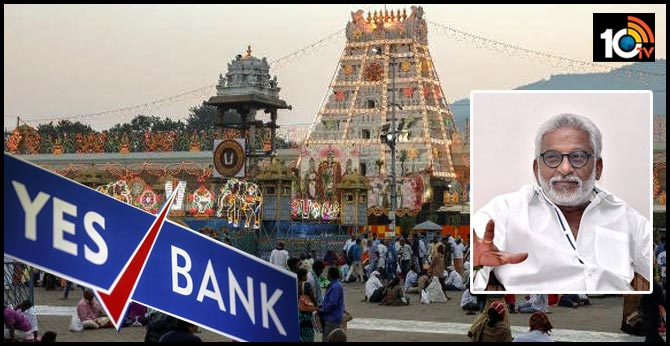 YES BANK Financial Crisis: TTD Chairman Orders