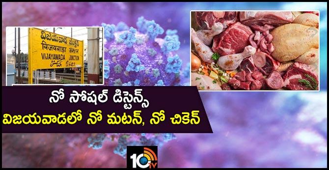 CORONA VIRUS No mutton, no chicken in Vijayawada