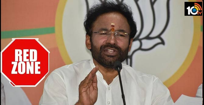lock down Tightly Implementation in red zones says union minister Kishan Reddy
