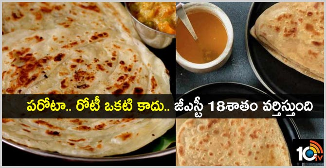 Parotas are not rotis and will attract 18% GST, says authority