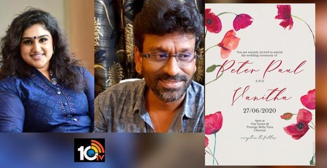 Wedding of Vanitha Vijaykumar&Peter Paul to be held in Chennai on 27th June 2020