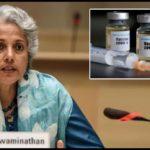 2021 దాకా కరోనా వ్యాక్సిన్ రాదు : సౌమ్య స్వామినాథన్