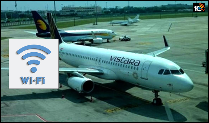 ఇండియాలో ఇదే ఫస్ట్ : Vistara విమానాల్లో Wi-Fi ఇంటర్నెట్ సేవలు