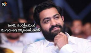 Jr Ntr Tarak With Three Top Directors From Three Industries